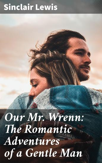 Our Mr Wrenn: The Romantic Adventures of a Gentle Man - cover