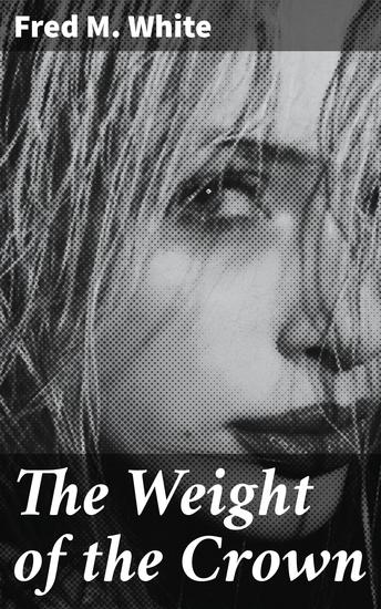 The Weight of the Crown - cover