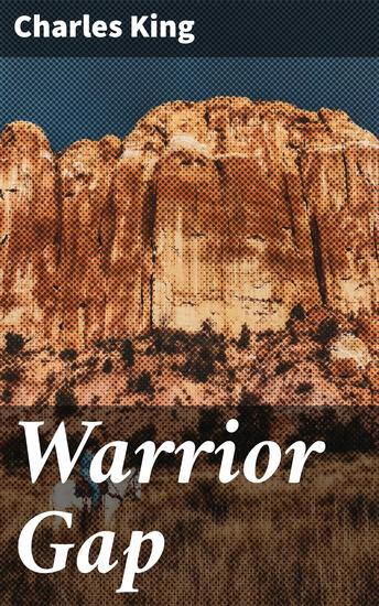 Warrior Gap - A Story of the Sioux Outbreak of '68 - cover