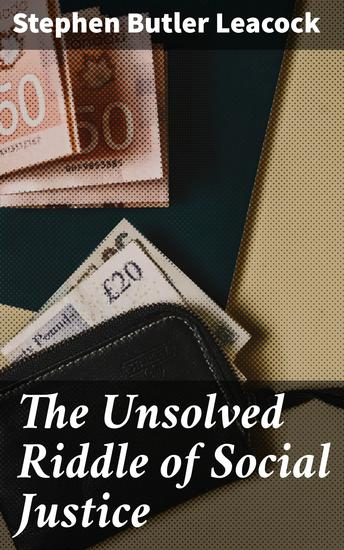 The Unsolved Riddle of Social Justice - cover