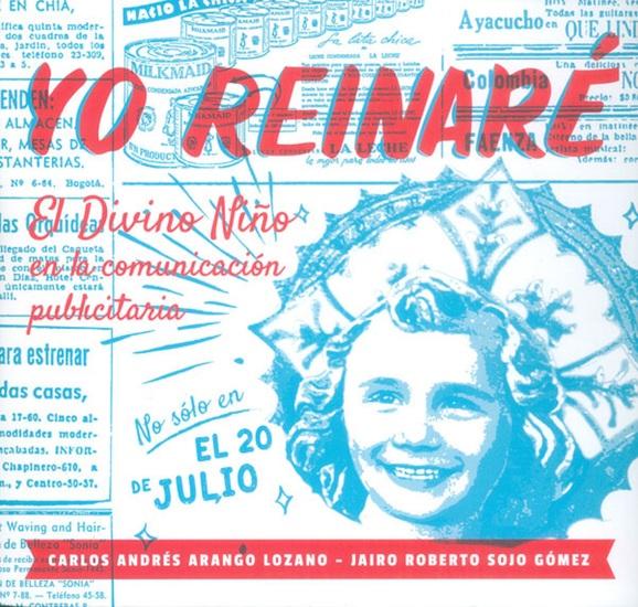 Yo reinaré - El Divino Niño en la comunicación publicitaria - cover