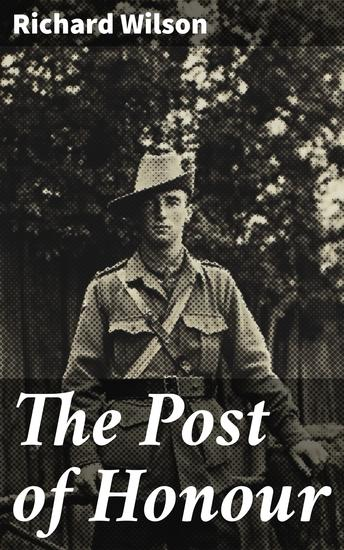 The Post of Honour - Stories of Daring Deeds Done by Men of the British Empire in the Great War - cover