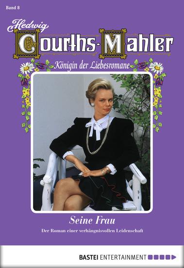 Hedwig Courths-Mahler - Folge 008 - Seine Frau - cover
