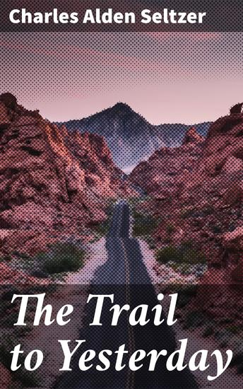 The Trail to Yesterday - cover