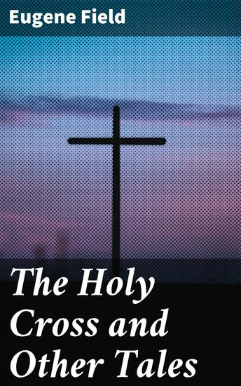 The Holy Cross and Other Tales - cover