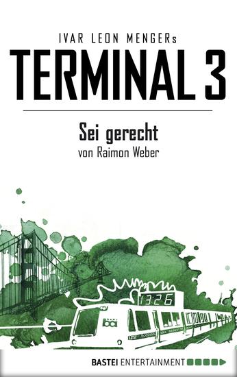 Terminal 3 - Folge 6 - Sei gerecht Thriller - cover