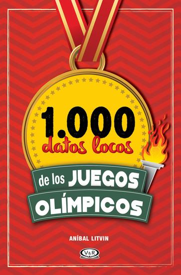 1000 datos locos de los Juegos Olímpicos - cover