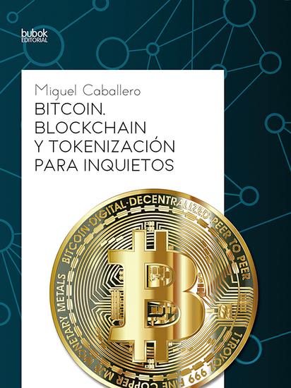 Bitcoin Blockchain y tokenización para inquietos - cover