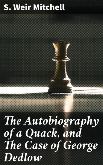 The Autobiography of a Quack and The Case of George Dedlow - cover