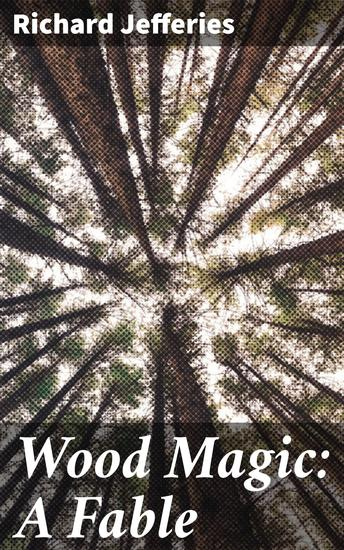 Wood Magic: A Fable - cover