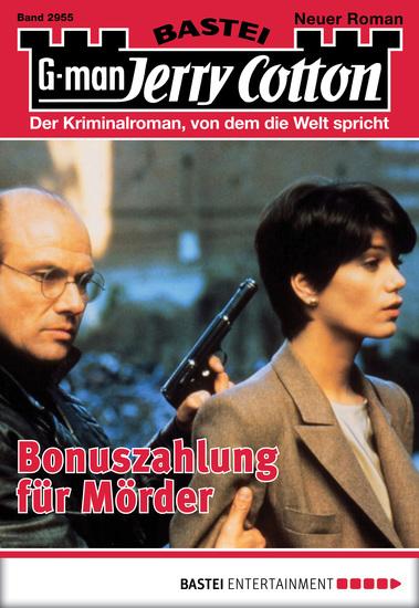 Jerry Cotton - Folge 2955 - Bonuszahlung für Mörder - cover