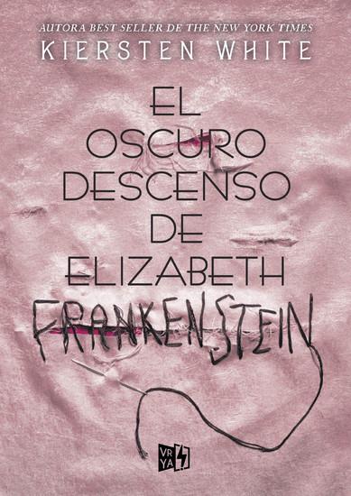 El oscuro descenso de Elizabeth Frankenstein - cover