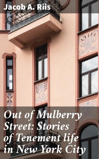 Out of Mulberry Street: Stories of Tenement life in New York City - cover