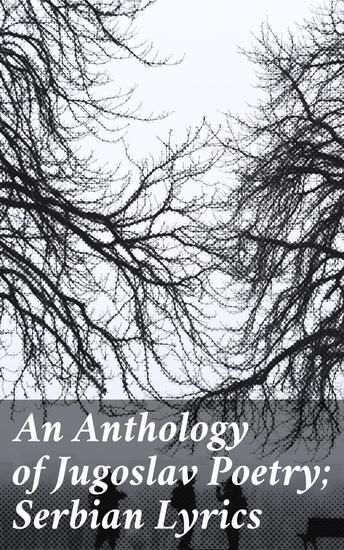 An Anthology of Jugoslav Poetry; Serbian Lyrics - cover