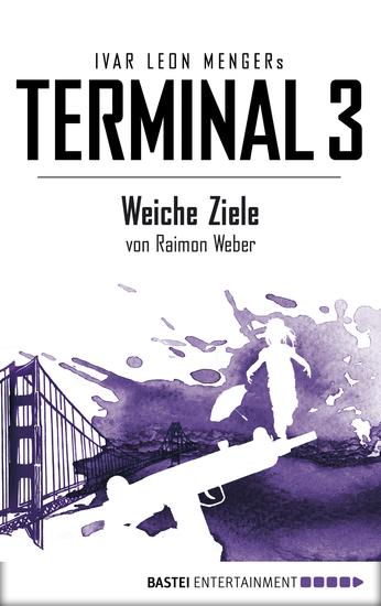 Terminal 3 - Folge 4 - Weiche Ziele Thriller - cover