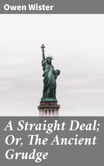 A Straight Deal; Or The Ancient Grudge - cover