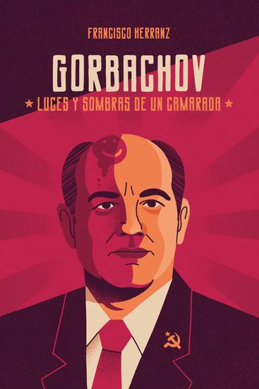 Gorbachov: luces y sombras de un camarada - cover