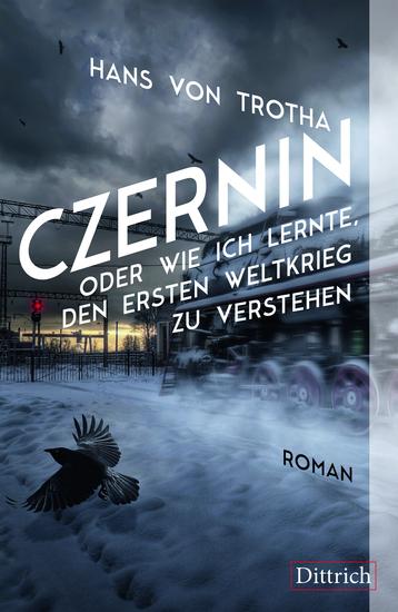 Czernin oder wie ich lernte den Ersten Weltkrieg zu verstehen - Roman - cover