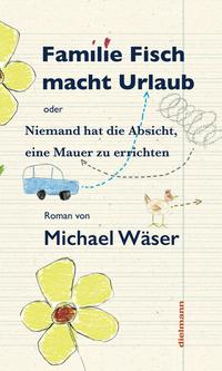 Familie Fisch macht Urlaub von Michael Wäser online lesen