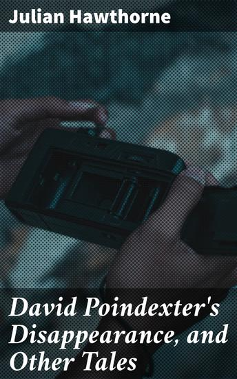 David Poindexter's Disappearance and Other Tales - cover