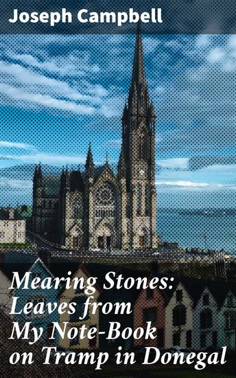 Mearing Stones: Leaves from My Note-Book on Tramp in Donegal - cover