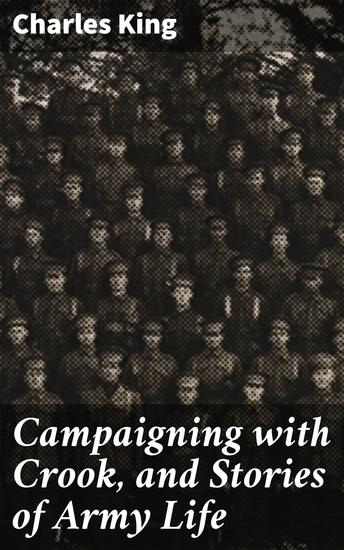 Campaigning with Crook and Stories of Army Life - cover