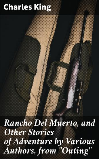 """Rancho Del Muerto and Other Stories of Adventure by Various Authors from """"Outing"""" - cover"""