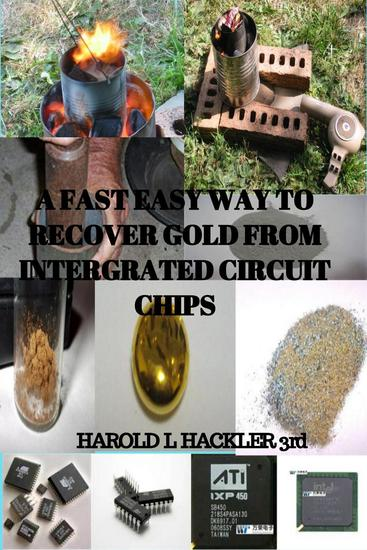 A Fast Easy Way to Recover gold from Integrated Circuit Chips - cover