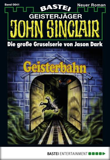 John Sinclair - Folge 641 - Geisterbahn - cover