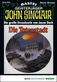 John Sinclair - Folge 660 - Die Totenstadt