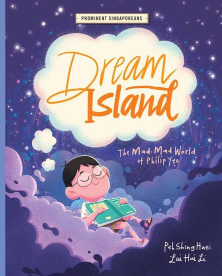 Dream Island: The Mad Mad World of Philip Yeo - Prominent Singaporeans - cover