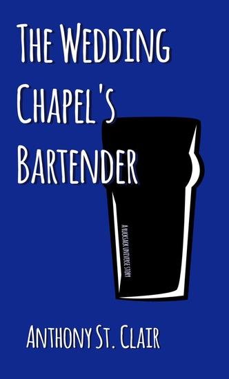 The Wedding Chapel's Bartender: A Rucksack Universe Story - Rucksack Universe - cover