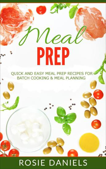 Meal Prep: 57 Ridiculously Easy Meal Prep Recipes for Clean Eating & Healthy Meals: The Ultimate Meal Prep for Weight Loss Cookbook - cover