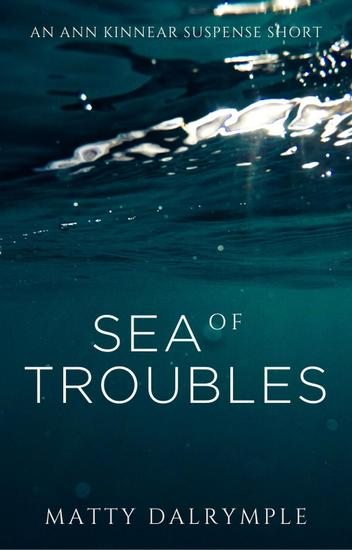 Sea of Troubles - The Ann Kinnear Suspense Shorts - cover
