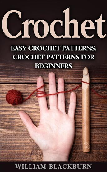 Crochet: Easy Crochet Patterns: Crochet Patterns for Beginners (Crochet books Summer crochet Simple crocheting) - cover