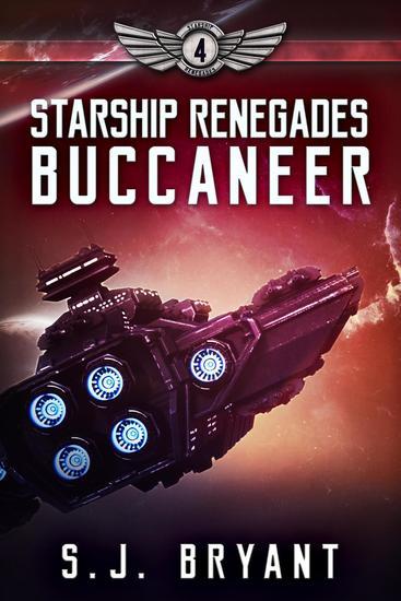 Starship Renegades: Buccaneer - Starship Renegades #4 - cover