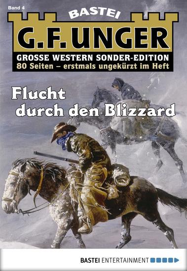 G F Unger Sonder-Edition - Folge 004 - Flucht durch den Blizzard - cover