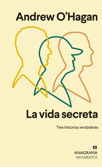 La vida secreta - Tres historias verdaderas - cover