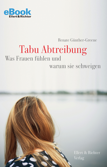 Tabu Abtreibung - Was Frauen fühlen und warum sie schweigen - cover
