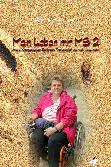 Mein Leben mit MS 2 - Ärzte Krankenhäuser Behörden Therapeuten und noch vieles mehr - cover