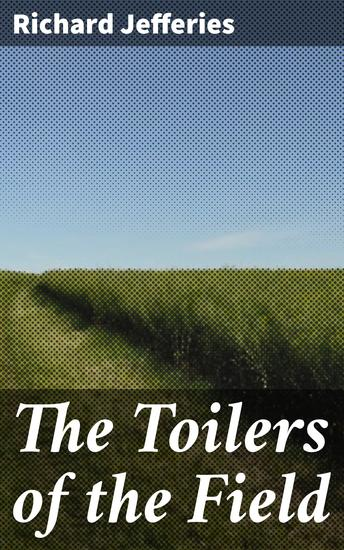 The Toilers of the Field - cover