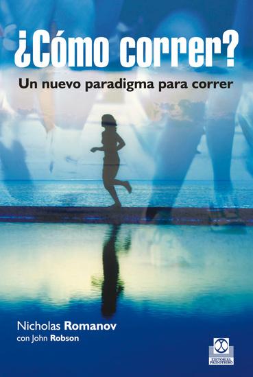 ¿Cómo correr? - Un nuevo paradigma para correr - cover