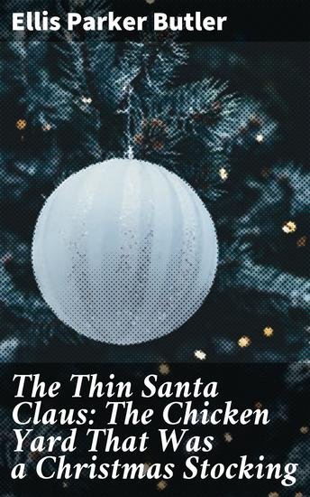 The Thin Santa Claus: The Chicken Yard That Was a Christmas Stocking - cover
