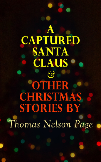 A Captured Santa Claus & Other Christmas Stories by Thomas Nelson Page - Christmas Specials Series - cover