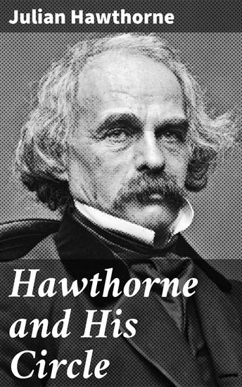Hawthorne and His Circle - cover