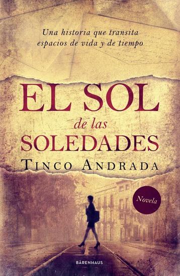 El sol de las soledades - Una historia que transita espacios de vida y de tiempo - cover