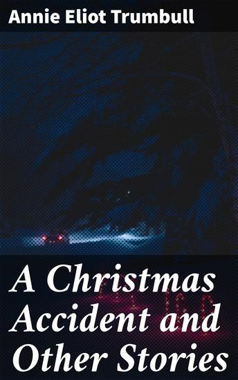 A Christmas Accident and Other Stories - cover