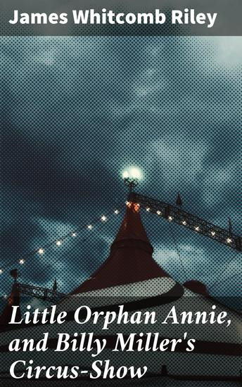 Little Orphan Annie and Billy Miller's Circus-Show - cover