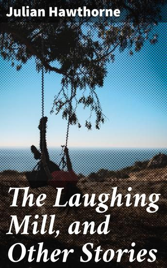 The Laughing Mill and Other Stories - cover