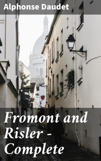 Fromont and Risler — Complete - cover